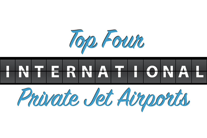 Top International Airports for Private Jets